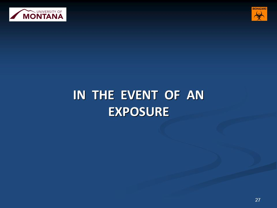 IN THE EVENT OF AN EXPOSURE 27