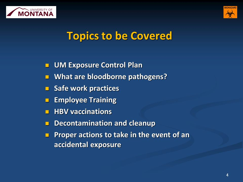 Topics to be Covered UM Exposure Control Plan UM Exposure Control Plan What are bloodborne pathogens.