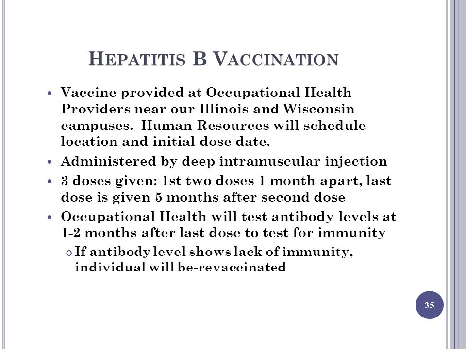 H EPATITIS B V ACCINATION Vaccine provided at Occupational Health Providers near our Illinois and Wisconsin campuses.