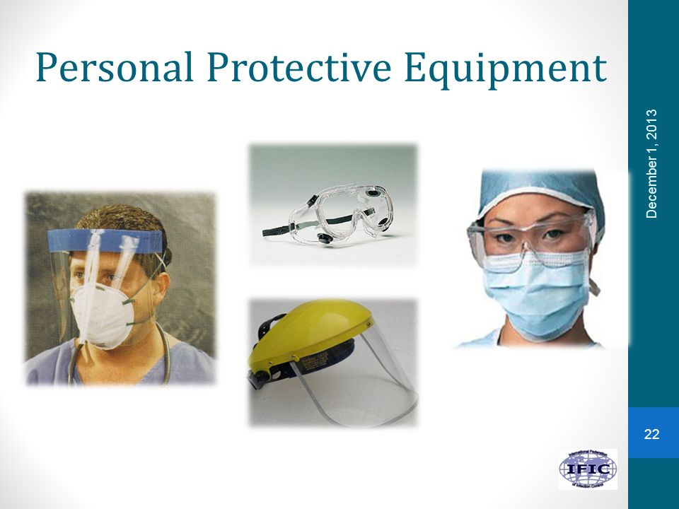 Personal Protective Equipment December 1, 2013 22