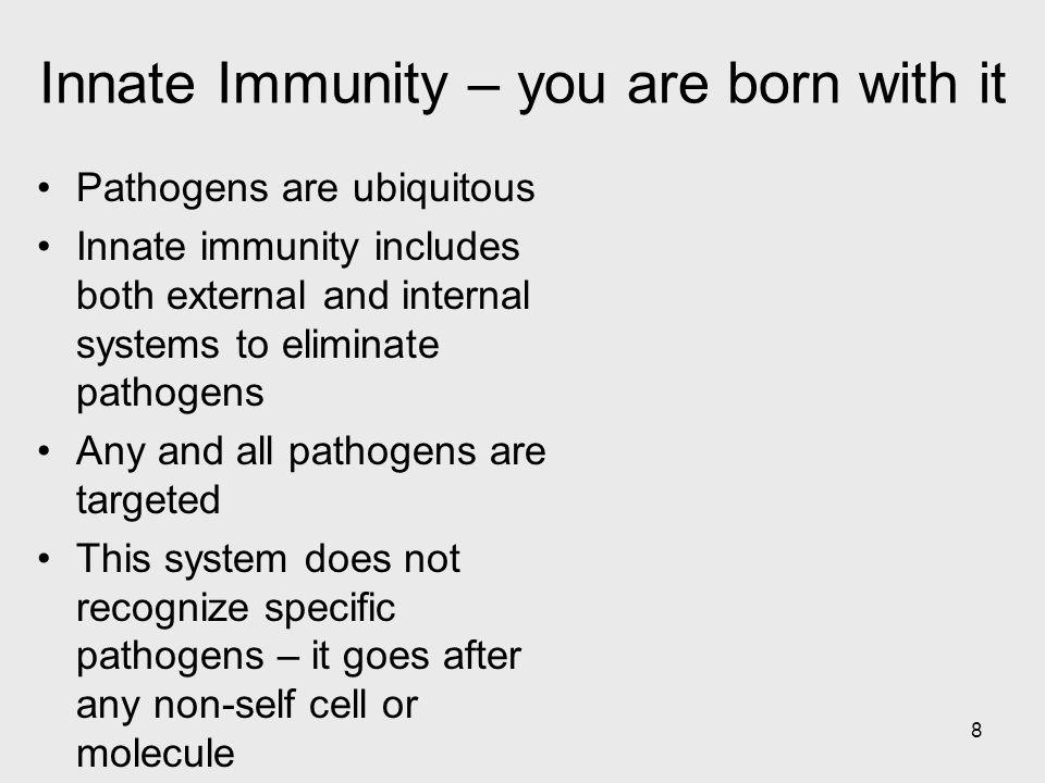 9 Innate Immunity – external defenses Skin – vital barrier Mucous membranes – trap, cilia evacuate Secretions – skin and mucous membranes secrete anti-microbial proteins; stomach secretes acids Sweeping cilia in trachea