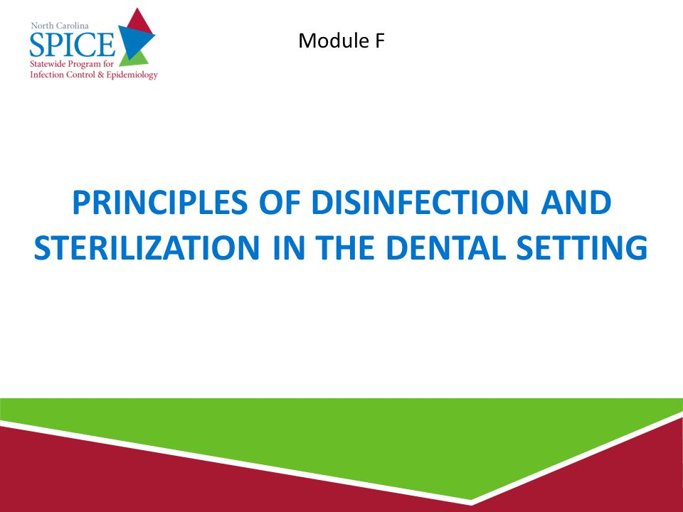OBJECTIVES State the principles of disinfection and sterilization List the current methods for disinfection and sterilization per CDC guideline recommendations