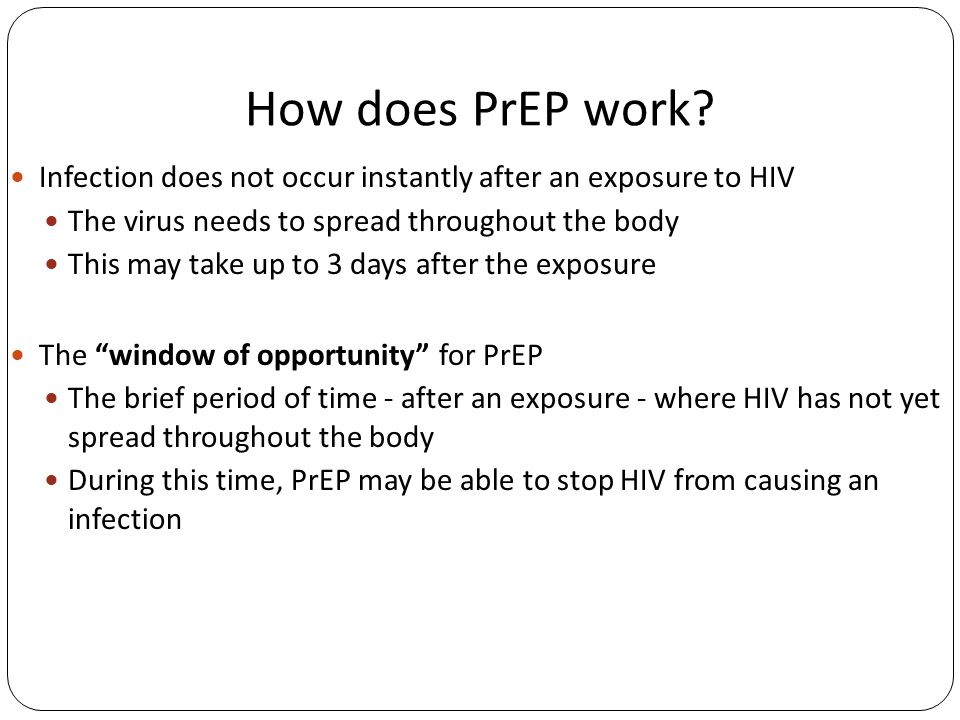 Potential types of PrEP How are the antiretrovirals used.
