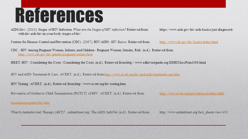 References AIDS.Gov. (2013). Stages of HIV Infection.