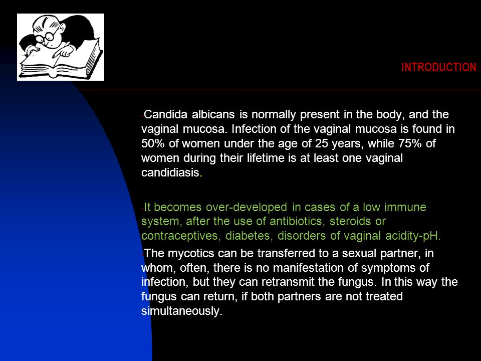INTRODUCTION Candida albicans is normally present in the body, and the vaginal mucosa.
