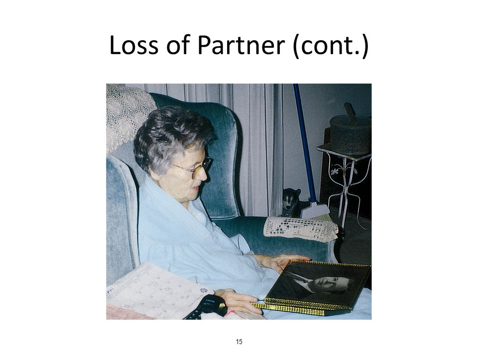 Loss of Partner (cont.) 15