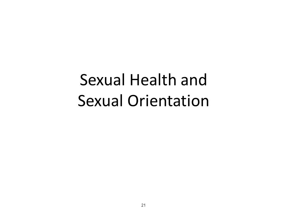 Sexual Health and Sexual Orientation 21