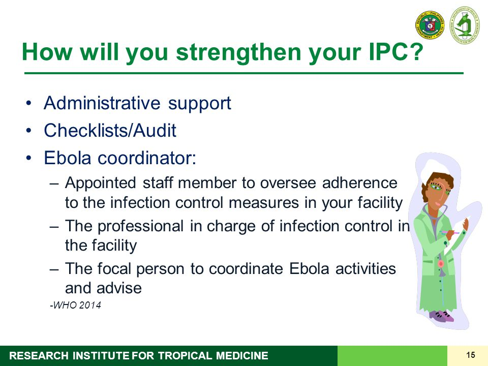15 RESEARCH INSTITUTE FOR TROPICAL MEDICINE How will you strengthen your IPC.