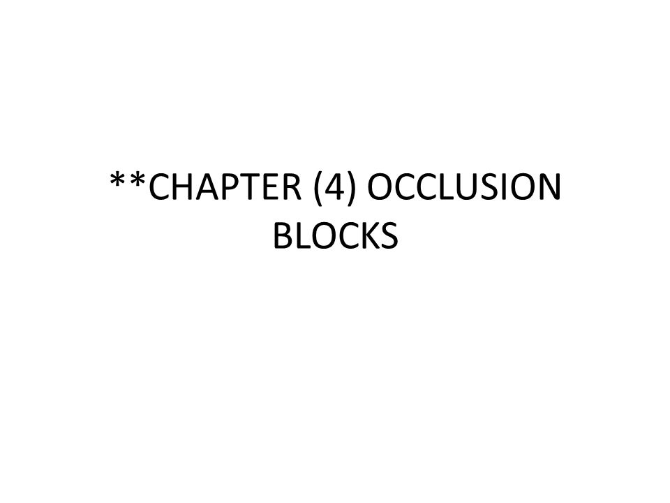 **CHAPTER (4) OCCLUSION BLOCKS