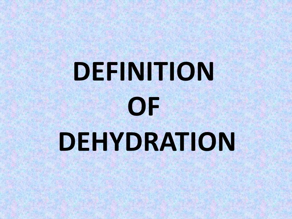 DehydrationDehydration is a condition that can occur with excess loss of water and other body fluids.