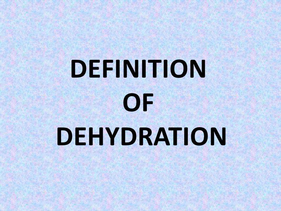 DEFINITION OF DEHYDRATION