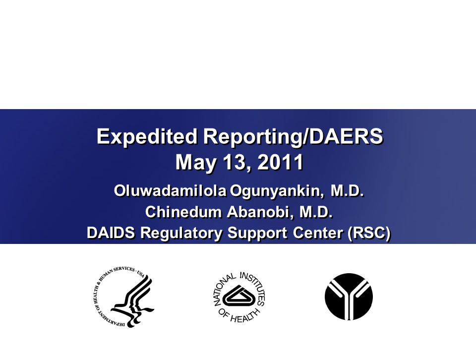 Expedited Reporting/DAERS May 13, 2011 Oluwadamilola Ogunyankin, M.D.