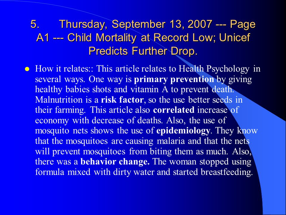 5.Thursday, September 13, 2007 --- Page A1 --- Child Mortality at Record Low; Unicef Predicts Further Drop.