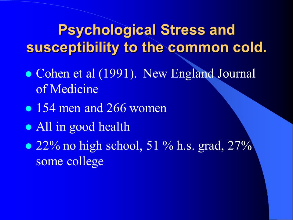 Psychological Stress and susceptibility to the common cold.