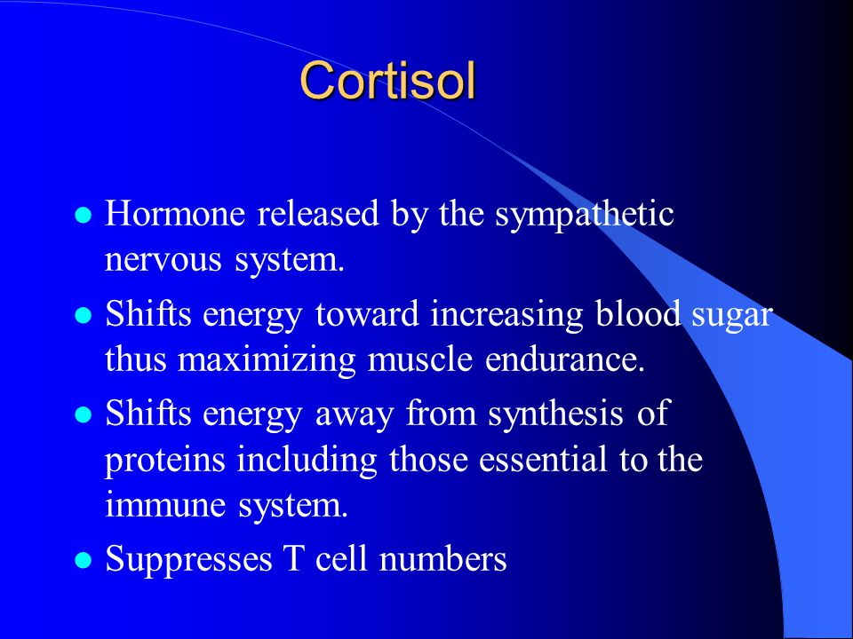 Cortisol l Hormone released by the sympathetic nervous system.