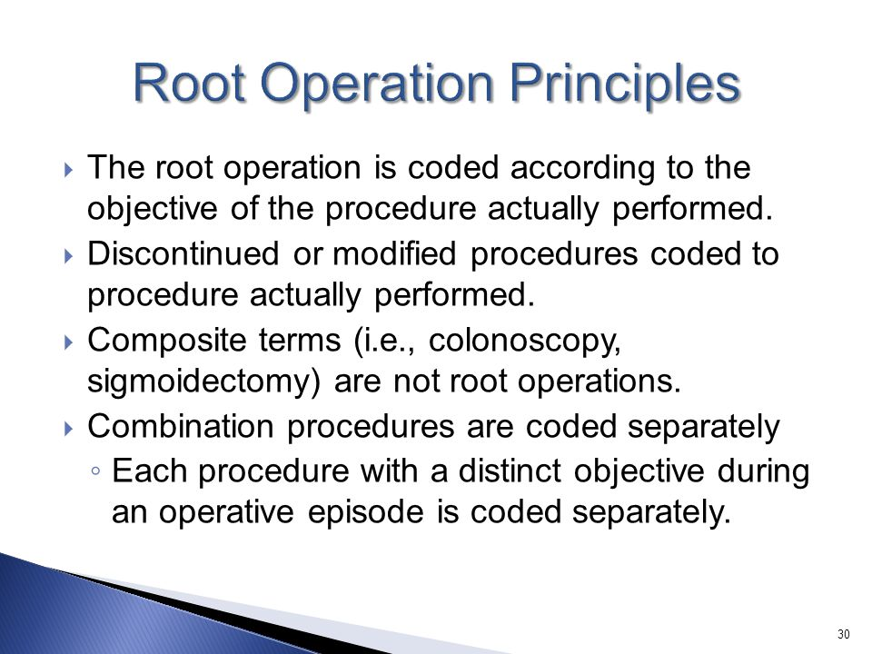  The root operation is coded according to the objective of the procedure actually performed.  Discontinued or modified procedures coded to procedure