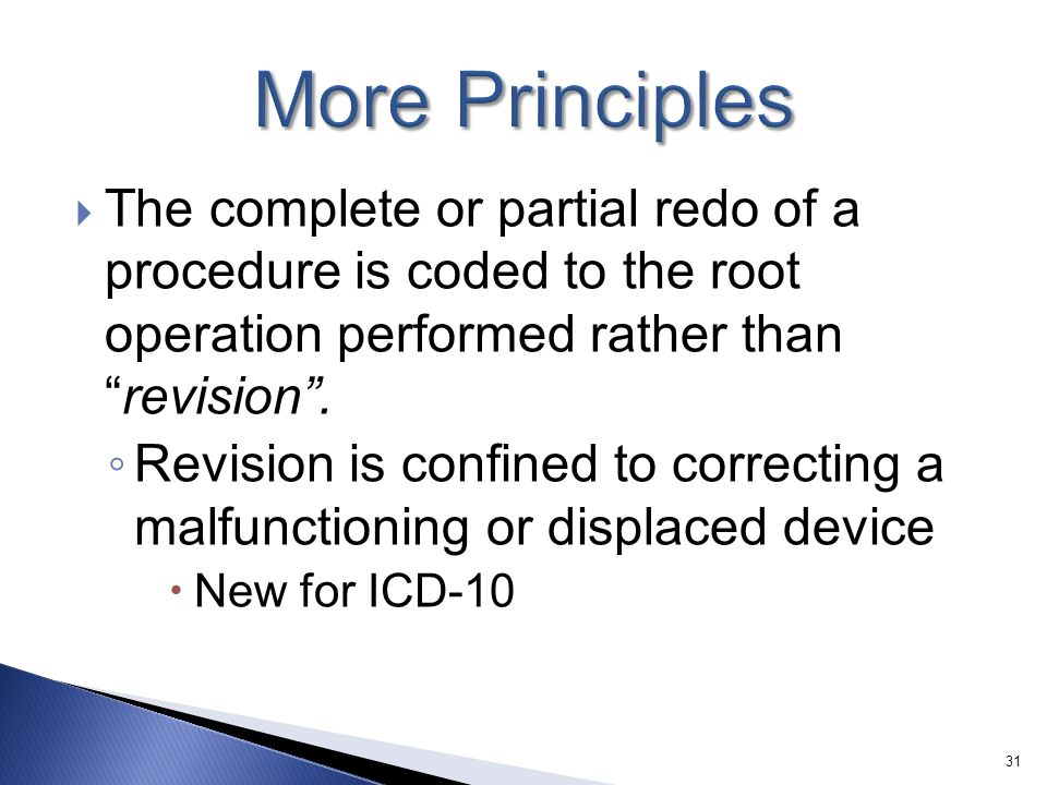 " The complete or partial redo of a procedure is coded to the root operation performed rather than ""revision"". ◦ Revision is confined to correcting a"
