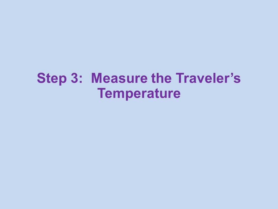 Step 3: Measure the Traveler's Temperature