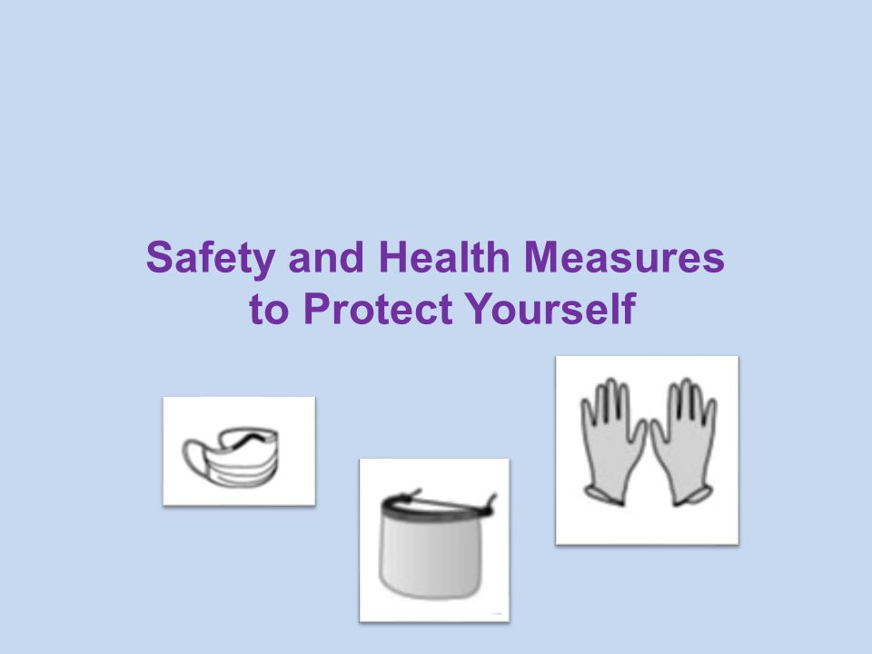 Safety and Health Measures to Protect Yourself