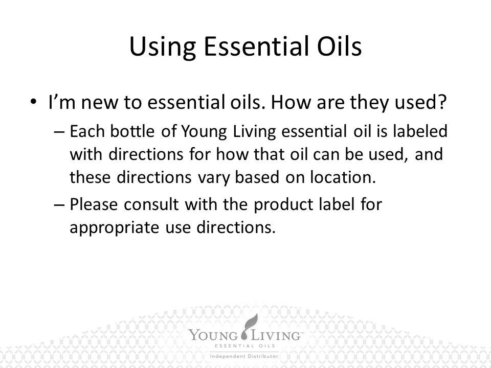 Using Essential Oils I'm new to essential oils. How are they used.
