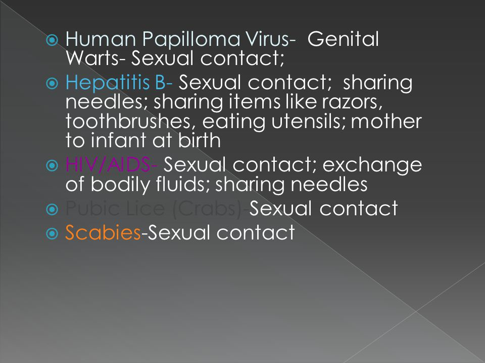  After a person takes medicine and feels better, they have to keep taking the medicine until it is completely gone  Sex partners should be treated at the same time for certain STDs  If both sex partners are not treated at the same time, they can continue to re-infect each other