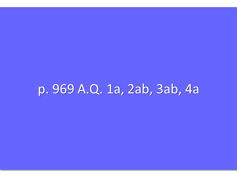 p. 969 A.Q. 1a, 2ab, 3ab, 4a