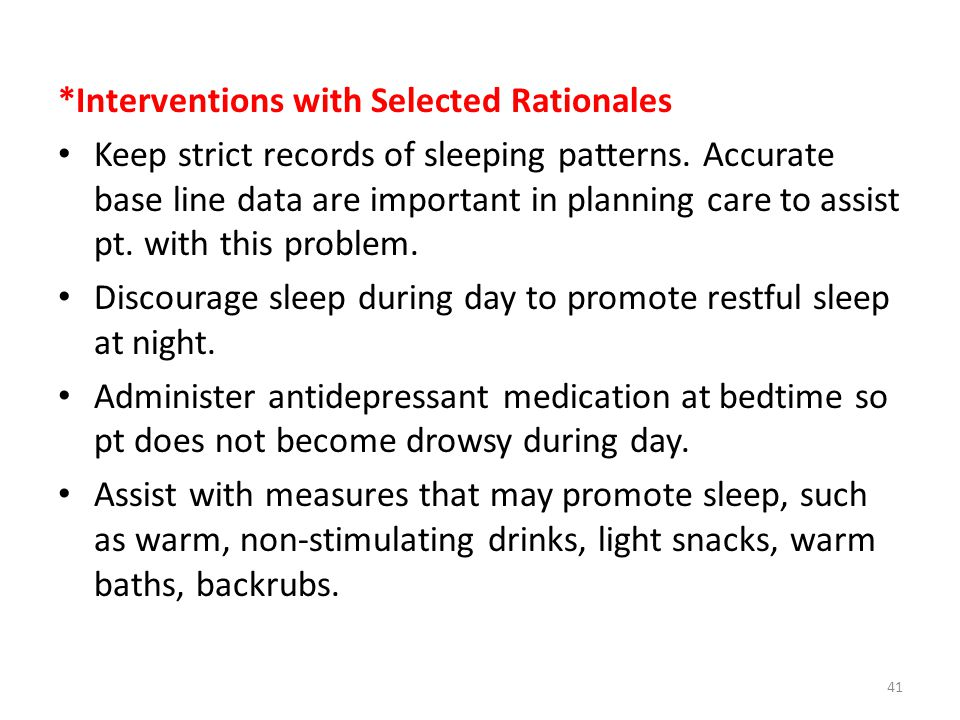 *Interventions with Selected Rationales Keep strict records of sleeping patterns.