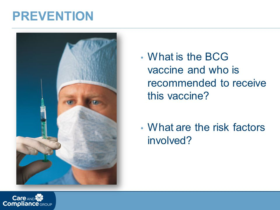 What is the BCG vaccine and who is recommended to receive this vaccine? What are the risk factors involved? PREVENTION