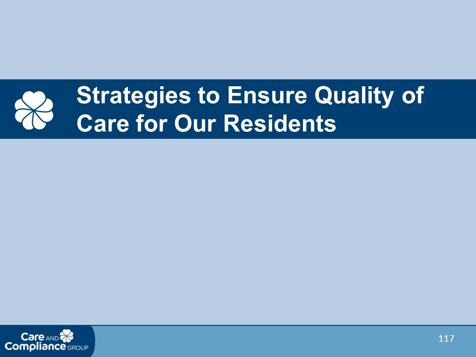 117 Strategies to Ensure Quality of Care for Our Residents