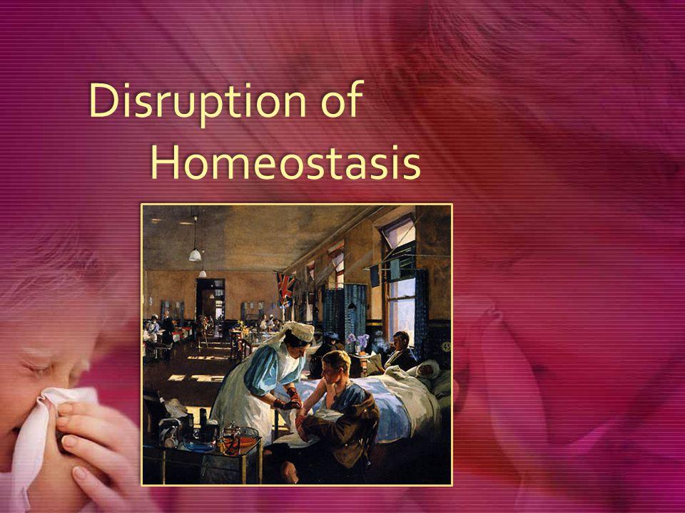 Disruption of Homeostasis