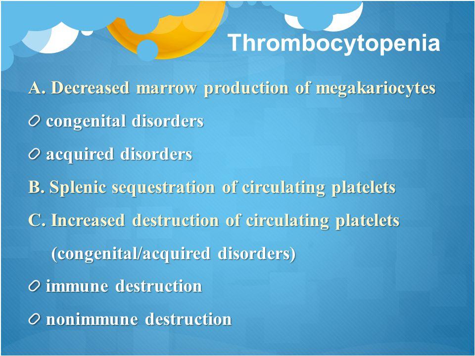Thrombocytopenia A.
