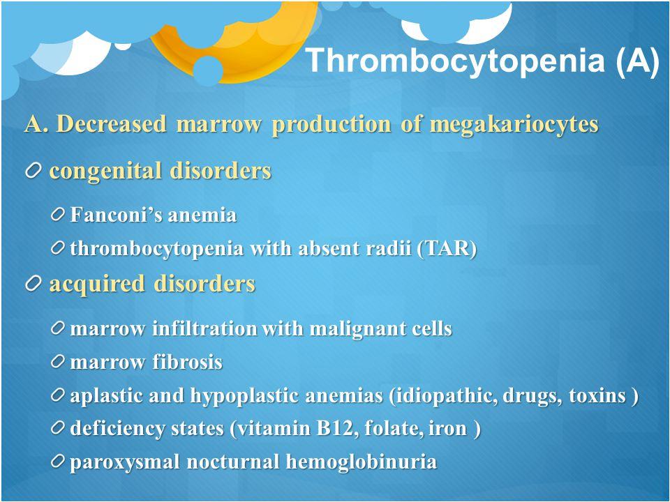 Thrombocytopenia (A) A.