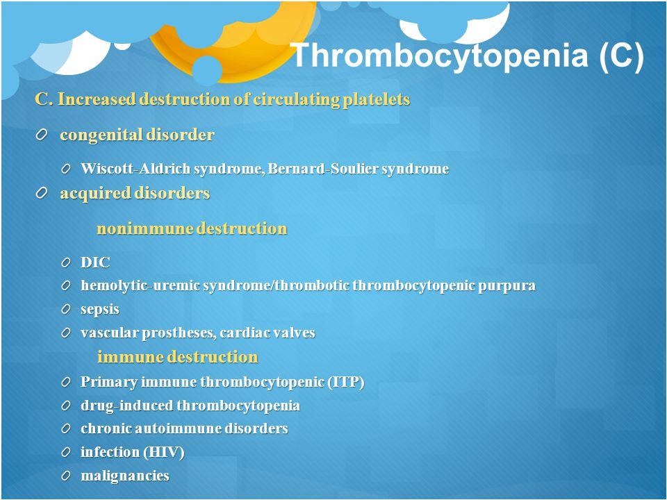 Thrombocytopenia (C) C.