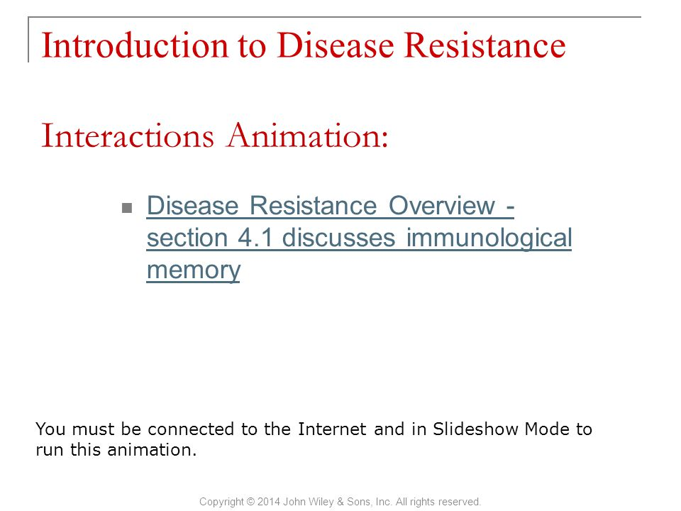 Introduction to Disease Resistance Copyright © 2014 John Wiley & Sons, Inc.