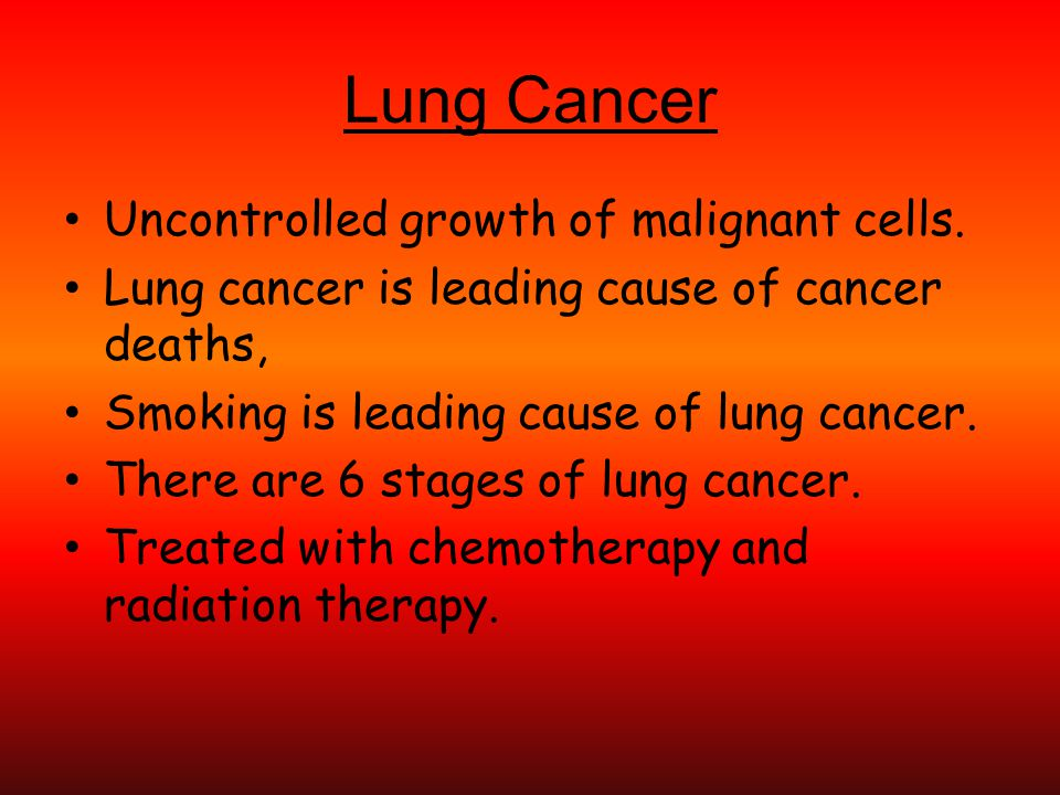Lung Cancer Uncontrolled growth of malignant cells.