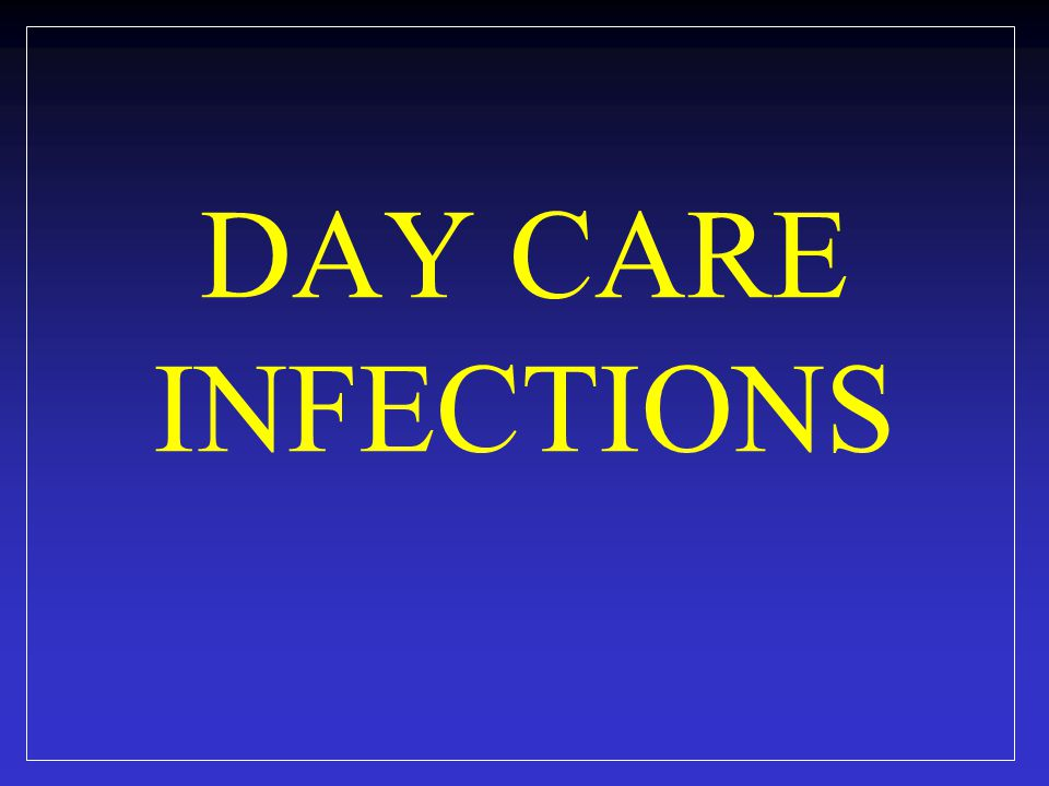 DAY CARE INFECTIONS