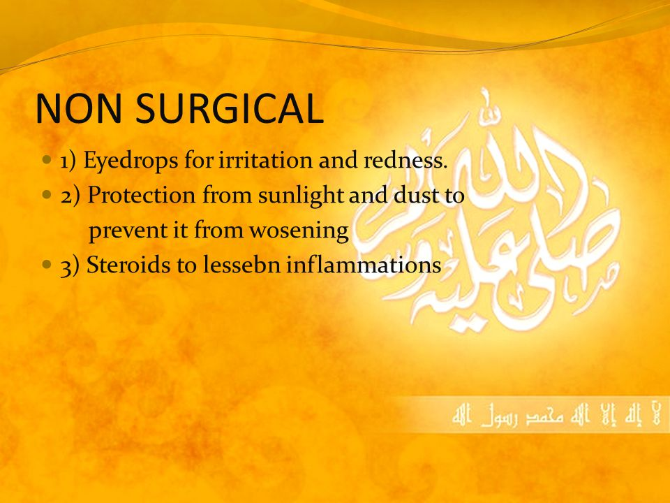 NON SURGICAL 1) Eyedrops for irritation and redness.