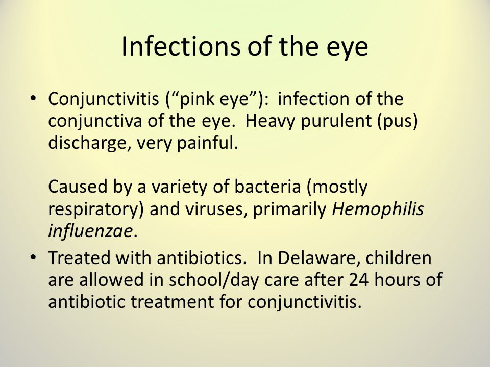 Infections of the eye Conjunctivitis ( pink eye ): infection of the conjunctiva of the eye.