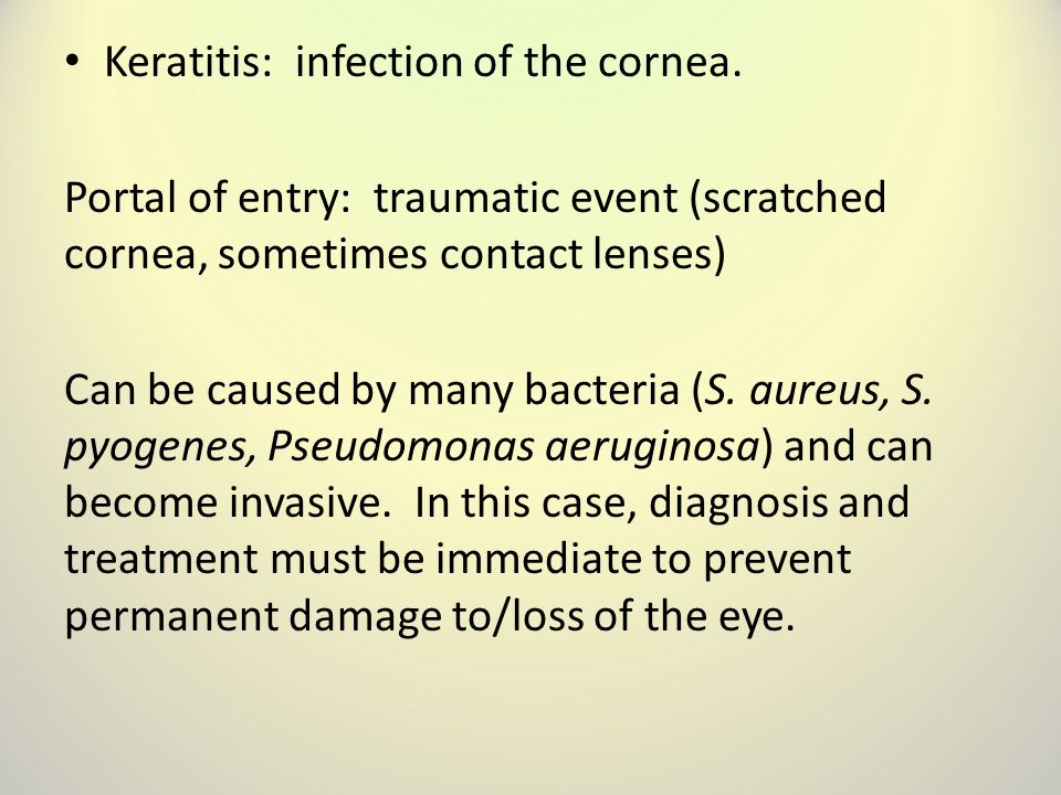 Keratitis: infection of the cornea.