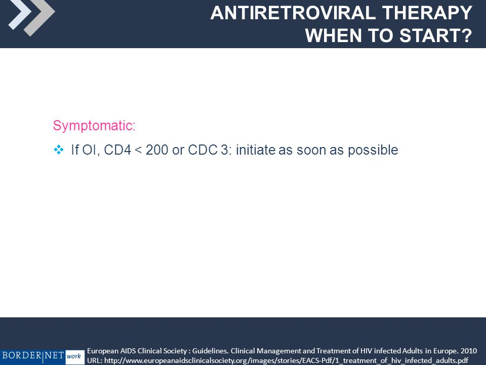 ANTIRETROVIRAL THERAPY WHEN TO START. European AIDS Clinical Society : Guidelines.