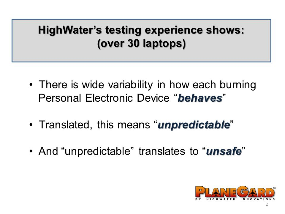 "2 HighWater's testing experience shows: (over 30 laptops) There is wide variability in how each burning behaves Personal Electronic Device ""behaves"" u"