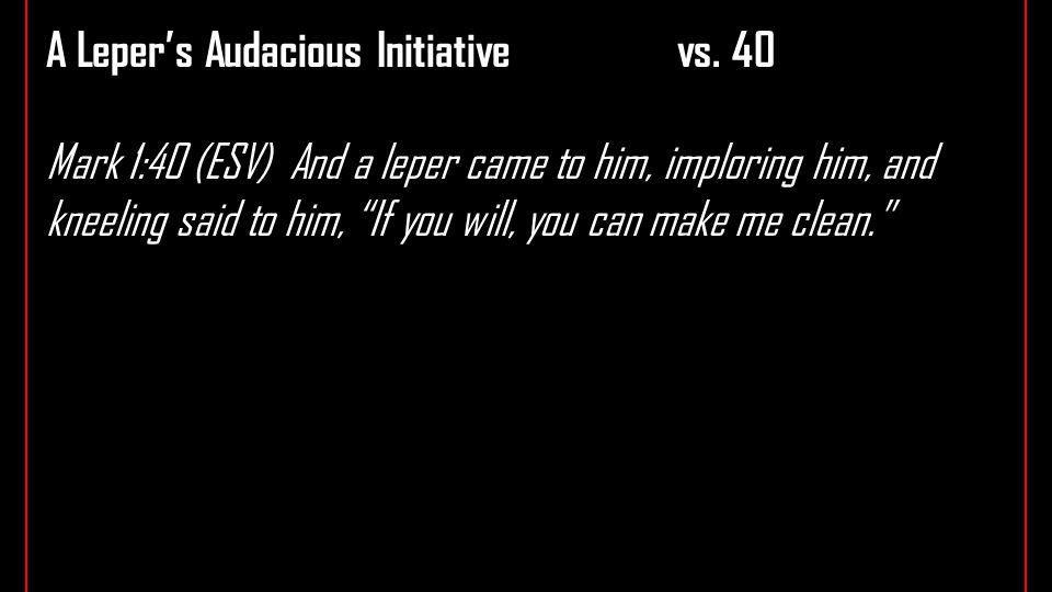A Leper's Audacious Initiativevs.