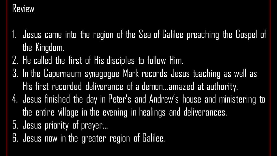 Review 1.Jesus came into the region of the Sea of Galilee preaching the Gospel of the Kingdom.