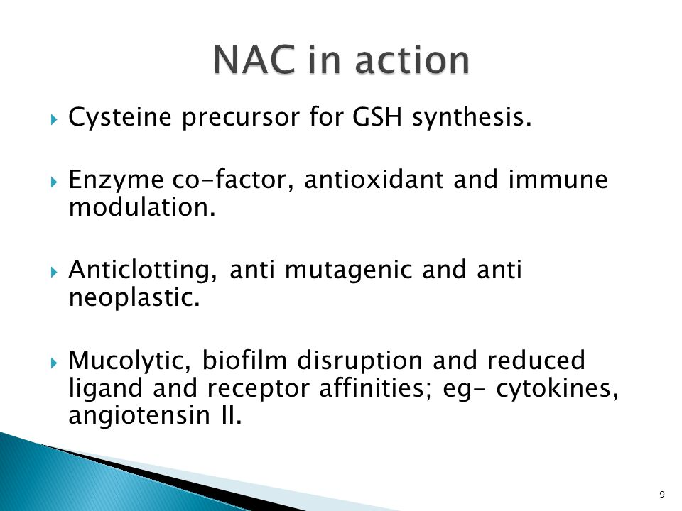  Cysteine precursor for GSH synthesis.  Enzyme co-factor, antioxidant and immune modulation.  Anticlotting, anti mutagenic and anti neoplastic.  M