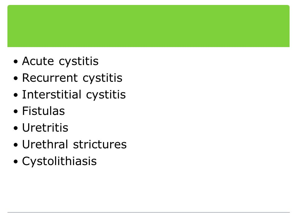 Symptoms of interstitial cystitis Slowly progressive frequency and nocturia History does not suggest infection Suprapubic pain when bladder full Pain experienced in urethra or perineum – relieved on voiding Gross haematuria occasionally (following bladder overdistension)