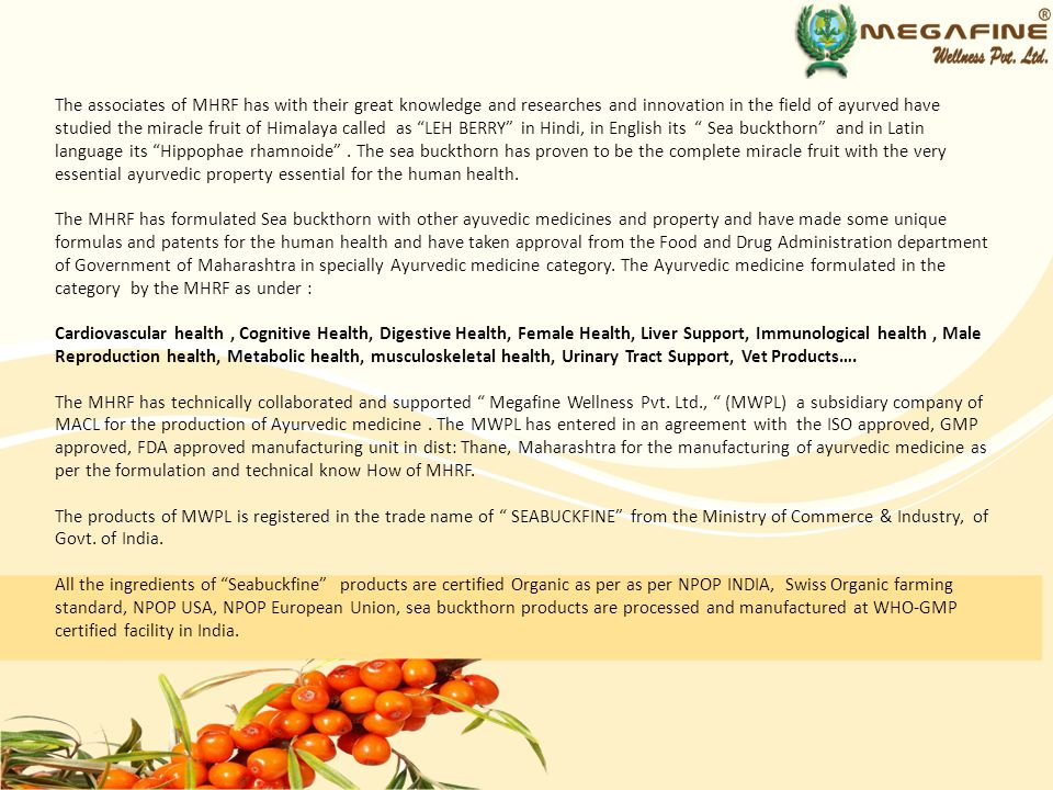 The associates of MHRF has with their great knowledge and researches and innovation in the field of ayurved have studied the miracle fruit of Himalaya
