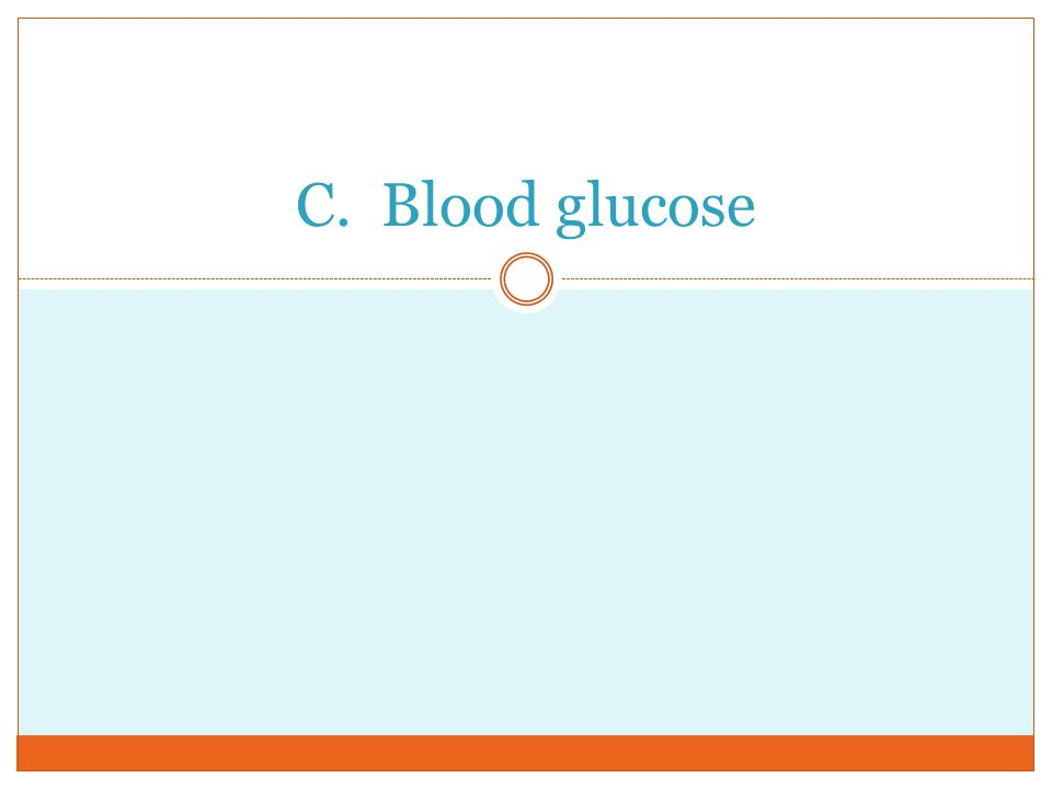 C. Blood glucose