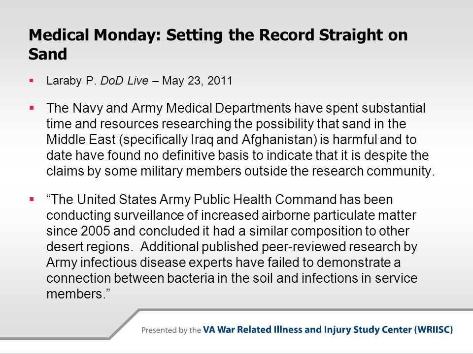 Medical Monday: Setting the Record Straight on Sand  Laraby P. DoD Live – May 23, 2011  The Navy and Army Medical Departments have spent substantial