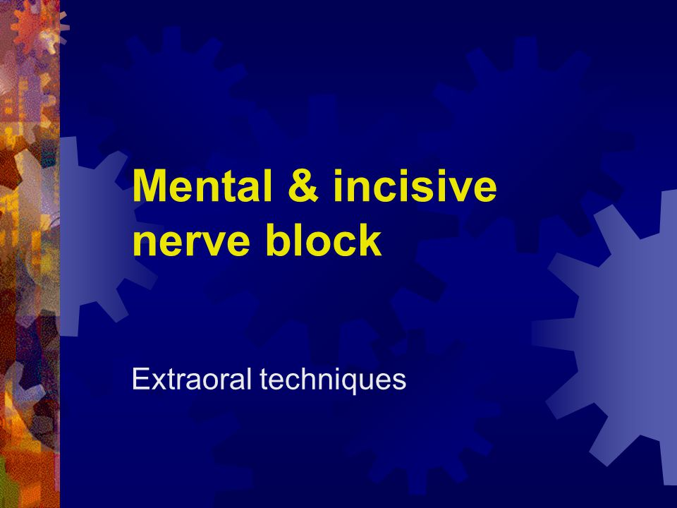 Mental & incisive nerve block Extraoral techniques