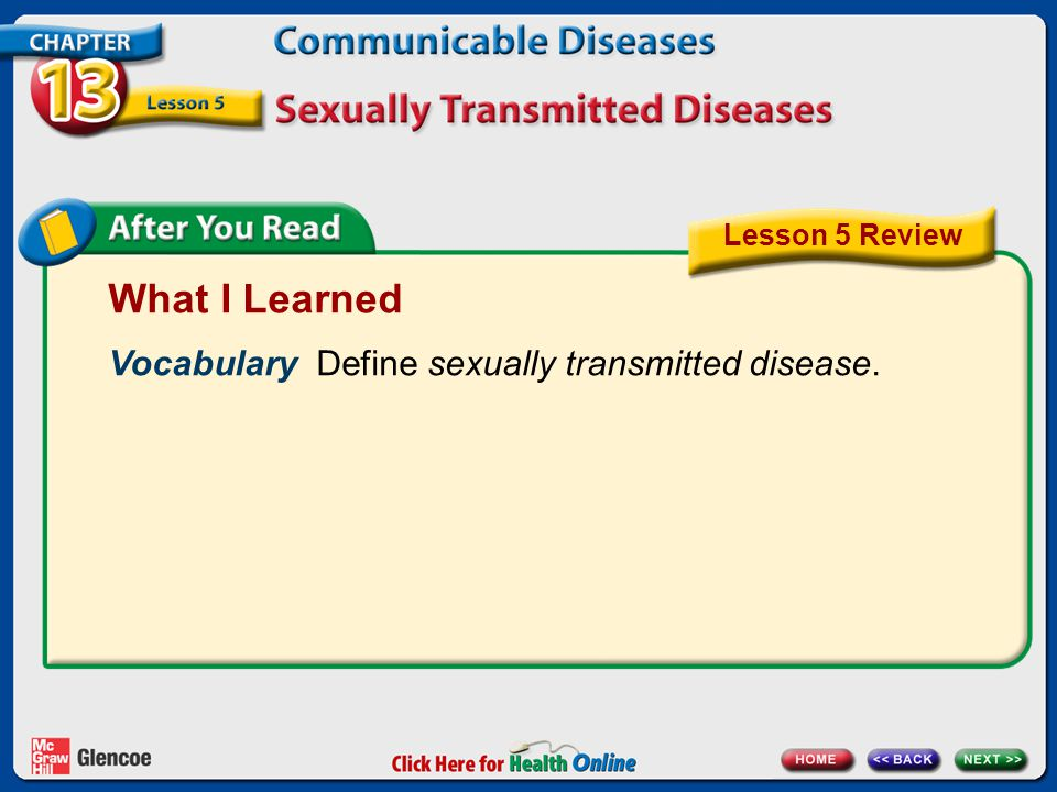 What I Learned Vocabulary Define sexually transmitted disease. Lesson 5 Review